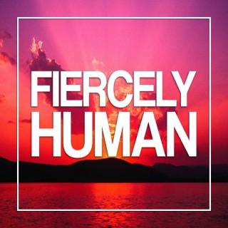 Fiercely Human