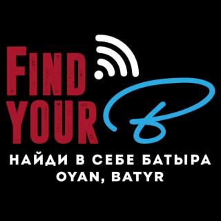 FindYourB - ????? ? ???? ?????? - Oyan, Batyr!