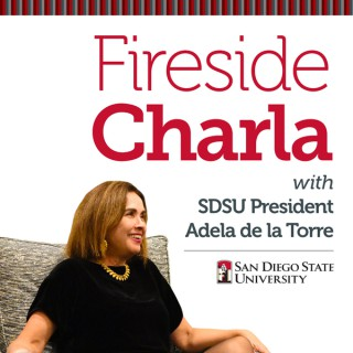 Fireside Charla with SDSU President Adela de la Torre