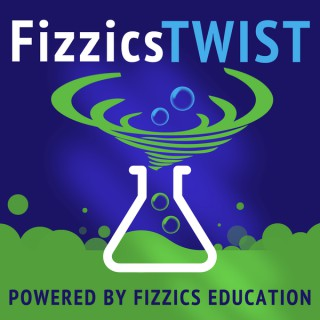Fizzics TWIST