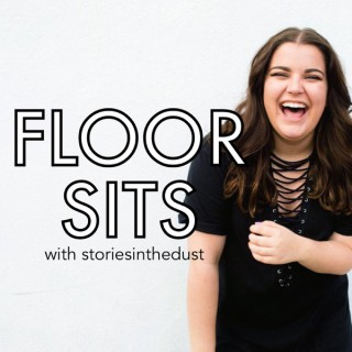 FLOOR SITS with storiesinthedust