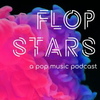Flop Stars: A Pop Music Podcast