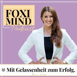 Foxi Mind - Innere Stärke, Ziele erreichen, Selbstliebe. Mit Gelassenheit zu mehr Motivation & Erfolg.