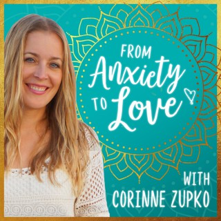 From Anxiety To Love with A Course in Miracles