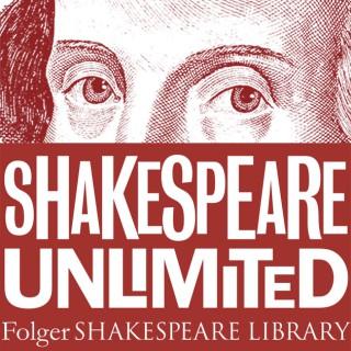 Folger Shakespeare Library: Shakespeare Unlimited