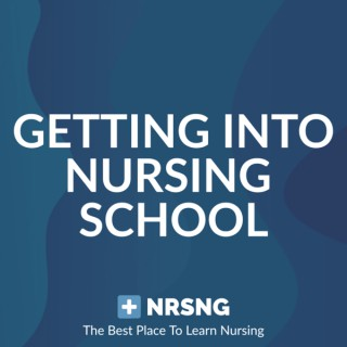 Getting Into Nursing School Podcast by NRSNG