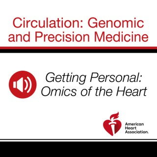 Getting Personal: Omics of the Heart
