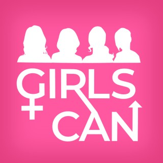 Girls Can Podcast