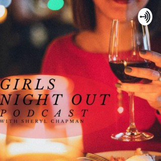 Girls Night Out: The Podcast