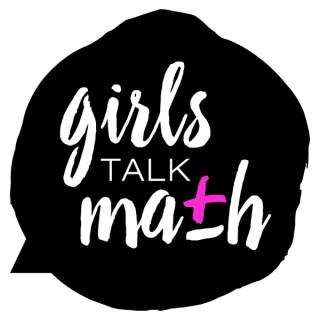 Girls Talk Math