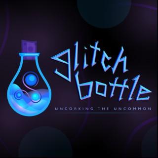 Glitch Bottle Podcast