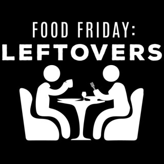Food Friday: Leftovers