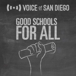 Good Schools For All by Voice of San Diego