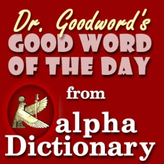 GoodWord from alphaDictionary.com