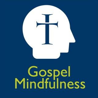 Gospel Mindfulness