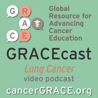 GRACEcast Lung Cancer Video