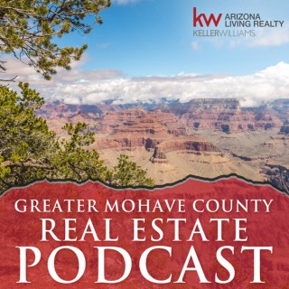 Greater Mohave County Real Estate Podcast with Scott Lander