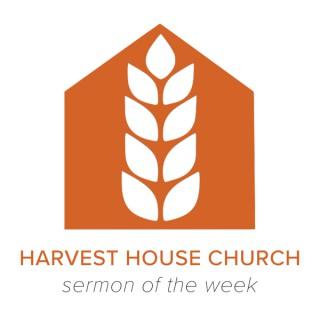 Harvest House Church Sermon of the Week
