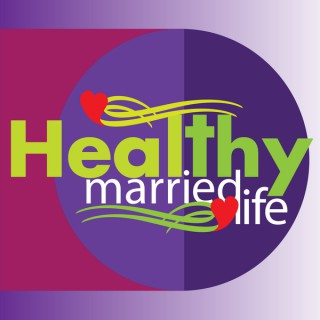 Healthy Married Life   Finding Balance in our Busy World For Your Marriage