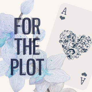 For The Plot