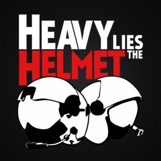 Heavy Lies the Helmet