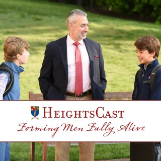 HeightsCast: Forming Men Fully Alive