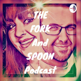 Fork and spoon podcast