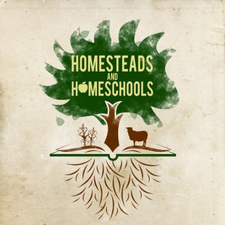 Homesteads and Homeschools