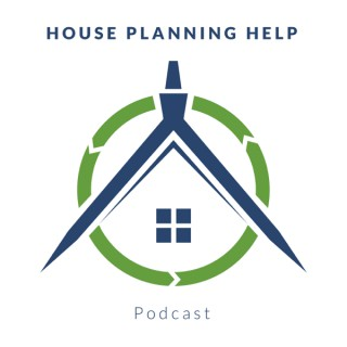 House Planning Help Podcast