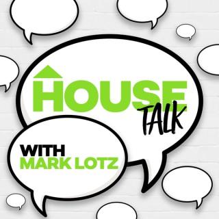 House Talk with Mark Lotz