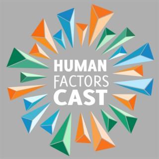 Human Factors Cast