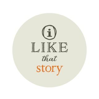 I Like That Story