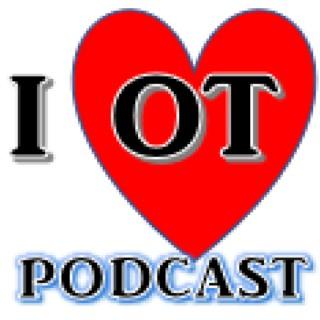 I Love OT Podcast
