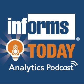 INFORMS Today: The Podcast Series