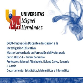 Innovación Docente e Iniciación a la Investigación Educativa (umh0458) Curso 2013 - 2014