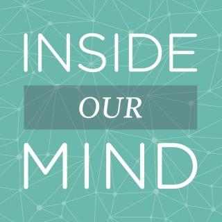 Inside Our MIND