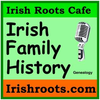 Irish Roots Cafe Genealogy and History