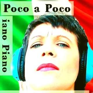 Italiano Poco a Poco Piano Piano