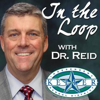 Keller ISD - In the Loop with Dr. Reid