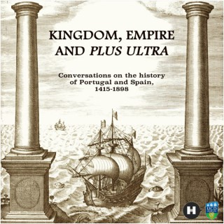 Kingdom, Empire and Plus Ultra: conversations on the history of Portugal and Spain, 1415-1898