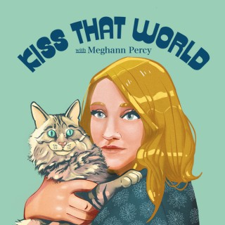 Kiss That World Podcast | Sustainability + Conservation + Environmentalism