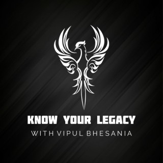 Know Your Legacy