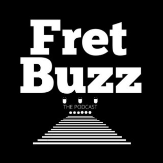 Fret Buzz The Podcast