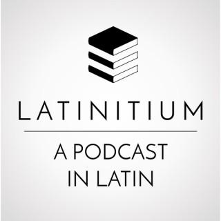 Latinitium – Latin audio and video: podcast in Latin on literature, history, language