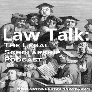 Law Talk: Legal Scholarship Podcast