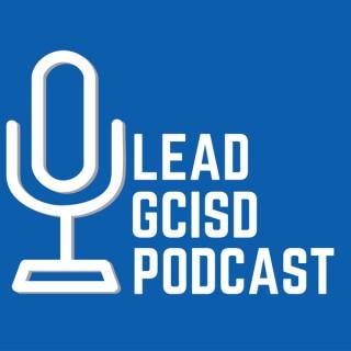 Lead GCISD Podcast