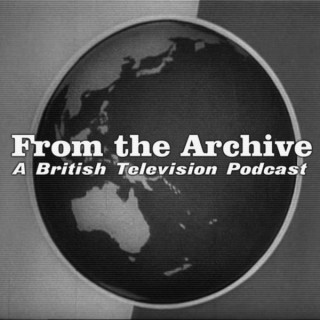 From the Archive: A British Television Podcast