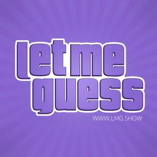 Let Me Guess