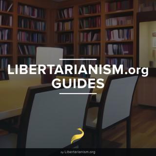 Libertarianism.org Guides