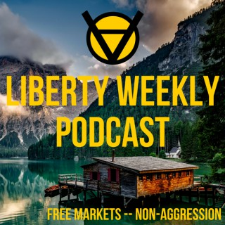 Liberty Weekly - Libertarian, Ancap, & Voluntaryist Legal Theory from a Rothbardian Perspective